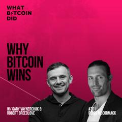 Why Bitcoin Wins with Gary Vee & Robert Breedlove