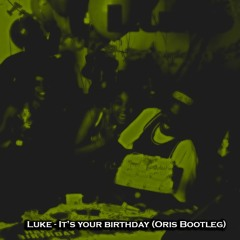 Luke - Its Your Birthday (Oris Bootleg) Free Download
