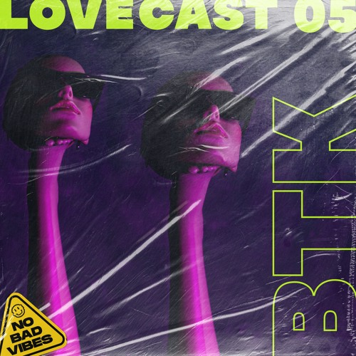LOVE CAST 05 - BTK