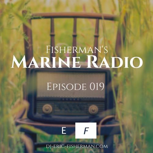 Fisherman's Marine Radio - Episode 019 #Calmdown