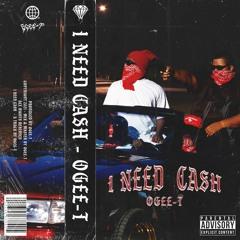 I NEED CASH