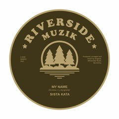 SISTA KATA - My Name - Riverside Muzik 2021