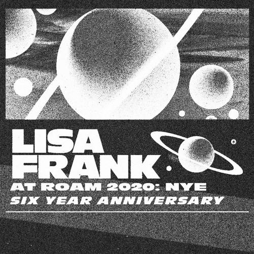 Lisa Frank at ROAM 2020: NYE ︱Six Year Anniversary