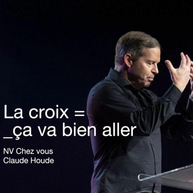 La croix = ça va bien aller _Vendredi saint 2020 _Claude Houde