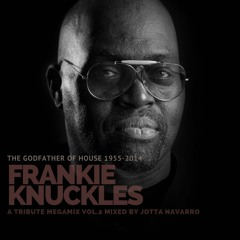 FRANKIE KNUCKLES THE GODFATHER OF HOUSE 1955 - 2014 TRIBUTE MEGAMIX VOL.2