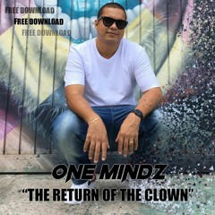 One Mindz - The Return Of The Clown (Free Download)