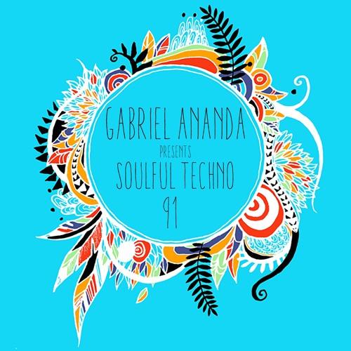 Gabriel Ananda Presents Soulful Techno 91