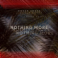 Under Above - Nothing More (Sonnensegel Remix)