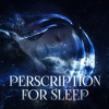 Prescription for Sleep - Music Lullabies, Calming Piano and Instrumental Background Music, Restful Sleep, Deep Sleep, Inner Peace, Sleep Deeply, Relax