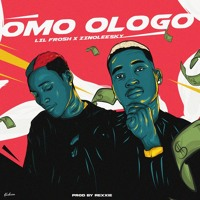 Lil Frosh & Zinoleesky - Omo Ologo