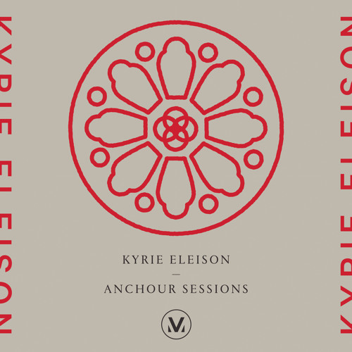 Kyrie Eleison: Anchour Studio Sessions