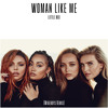 Little Mix - Woman Like Me (Wideboys Remix)