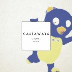 Castaways (Orlost Remix)