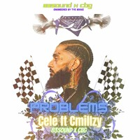 "CBG x 83Sound Presents - ""PROBLEMS"" BY CELE FT CMILLZY"