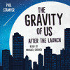 Download The Gravity of Us: After the Launch by Phil Stamper, read by Michael Crouch Mp3