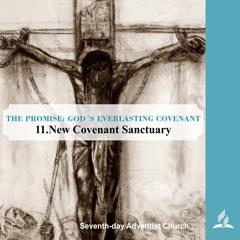 11.NEW COVENANT SANCTUARY - THE PROMISE-GOD´S EVERLASTING COVENANT | Pastor Kurt Piesslinger, M.A.