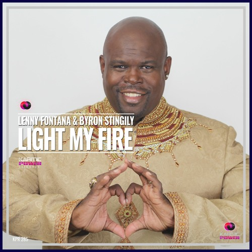 Lenny Fontana & Byron Stingily - Light My Fire (Original MIx)