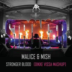 Malice X Mish - Stronger Blood (Dikke Vissa Mashup) [Free Download]