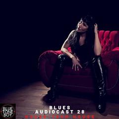 Blues Audiocast 28 ~ #FunkyHouse #TechHouse Mix