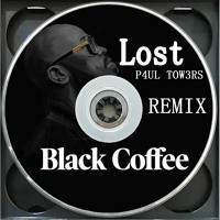 Black Coffee - Lost  (P4UL TOW3RS Remix)
