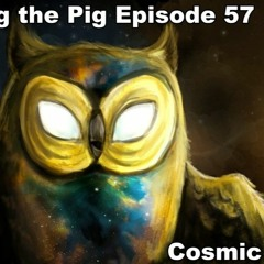 """Flooping the Pig - An Adventure Time Podcast - Episode 57: """"Cosmic"""""""