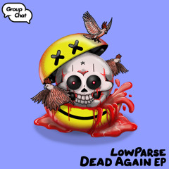 Dead Again EP (Group Chat)