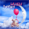 Hush baby - Fall Asleep and Sleep Through the Night, Baby Lullabies, Cradle Song, Soft Nature Music for Your Baby to Relax