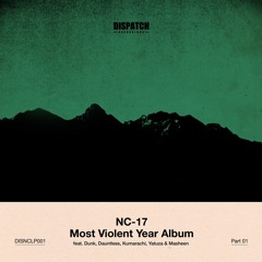 NC-17 & Dunk - Dead Is Better 'Most Violent Year Album' Part 1 - DISNCLP001 - OUT NOW