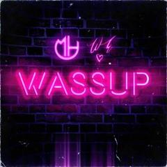 Wassup (Prod. Mike Hardy x West End Tricks)