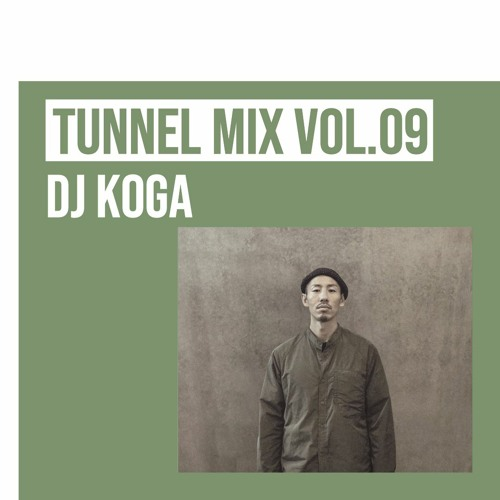 TUNNEL MIX VOL.09 DJ KOGA