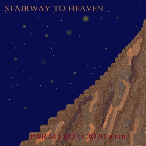 Parallello 2020 STAIRWAY TO HEAVEN