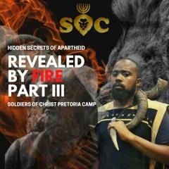 #SOC - APARTHEID SECRETS REVEALED (Part III)