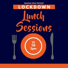 Lockdown Lunch Sessions
