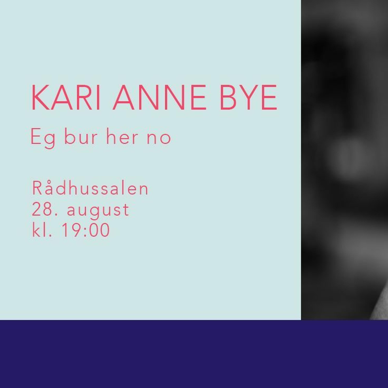 Boklansering: Kari Anne Bye - Eg bur her no