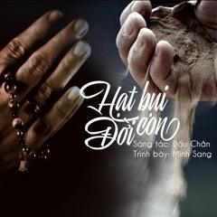 Hạt Bụi Đời Con (Sáng tác: Dấu Chân) - Minh Sang