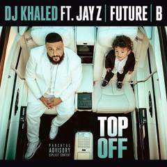 Top Off (feat. Beyoncé, Future & JAY Z)