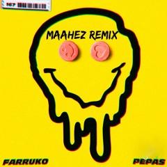 FARRUKO - PEPAS (MAAHEZ REMIX)