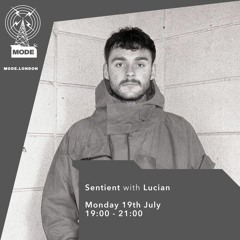 Sentient with Lucian - Mode FM set