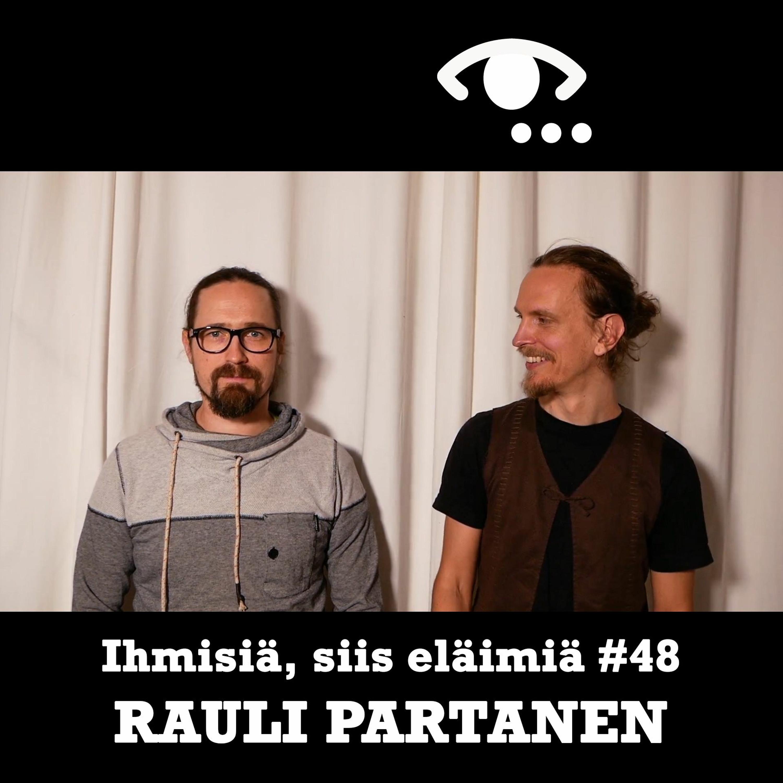 #48: Rauli Partanen. Ydinvoima ja ydinvoimaloiden sarjatuotanto. Öljyriippuvuus. Ympäristötuho.