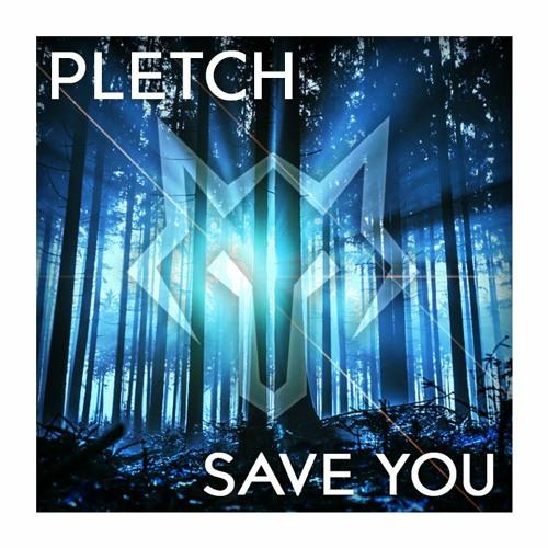 Save You - PLETCH (Demo)