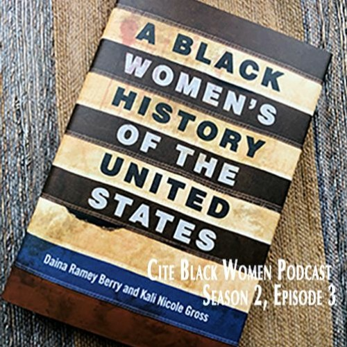 S2E3: A Black Women's History of the United States