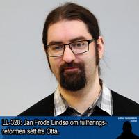 LL-328: Jan Frode Lindsø om fullføringsreformen sett fra Otta
