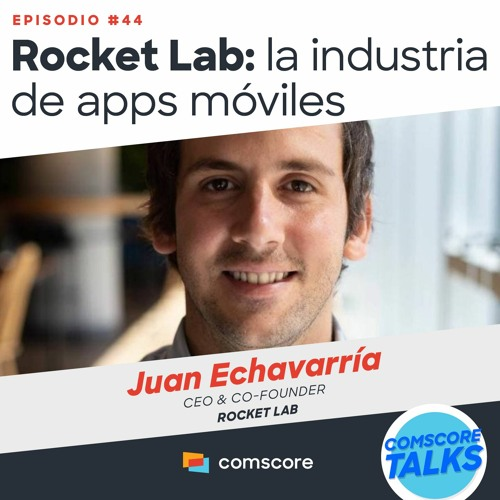 EP 44: Rocket Lab: la industria de apps móviles