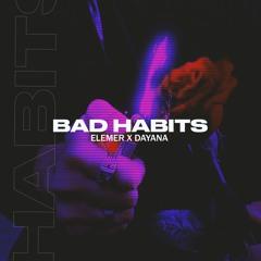 Elemer X Dayana - Bad Habits