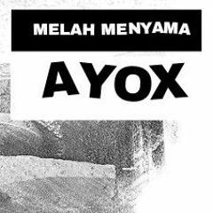 MELAH MENYAMA - AYOX.mp3
