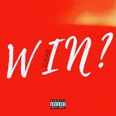 Win? (Prod. Oldmilk)