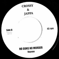 Crossy X JAPPA - Rayvon No Gun No Murda - (Refix)