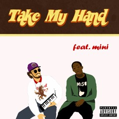 Take My Hand feat. mini (bad guy remix)