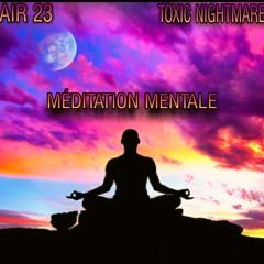 AIR 23 & TOXIC NIGHTMARE - Méditation Mentale