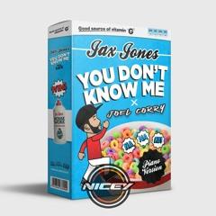 You Dont Know Me - Jax Jones ft.RAYE X Joel Corry (NICEY Bootleg)
